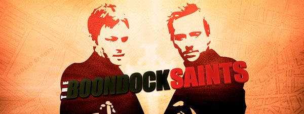 """The Boondock Saints"" or ""the poor man's Tarantino…for stupid people"""